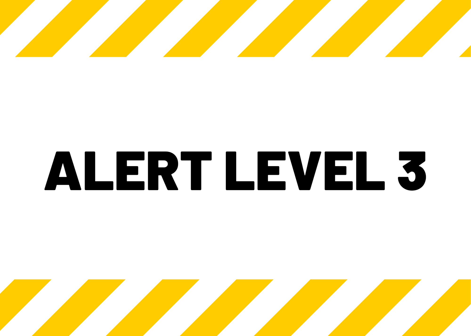 Moving to Alert Level 3